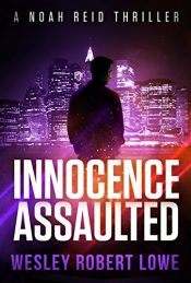 Wesley Robert Lowe Innocence Assaulted Kindle ebook