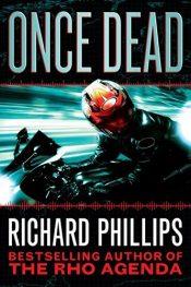 bargain ebooks Once Dead SciFi Thriller by Richard Phillips