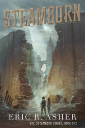 Steamborn Science Fiction Adventure by Eric Asher