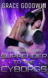 Surrender to the Cyborgs SciFi Romance by Grace Goodwin