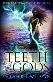 Teeth of the Gods Young Adult/Teen Fantasy by Sarah K. L. Wilson