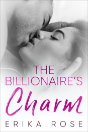 The Billionaire's Charm Contemporary Romance by Erika Rose