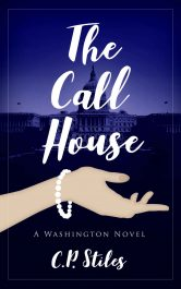 The Call House Historical Fiction by C.P. Stiles
