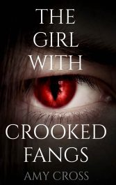 The Girl With Crooked Fangs Horror by Amy Cross