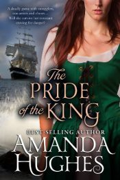 The Pride of the King Historical Fiction by Amanda Hughes