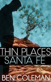 Ben Coleman Thin Places Santa Fe Free Kindle ebooks