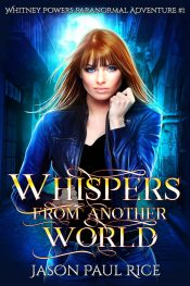 bargain ebooks Whispers From Another World Action/Adventure by Jason Paul Rice