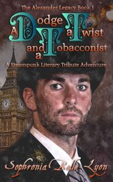bargain ebooks A Dodge, a Twist and a Tobacconist Steampunk SciFi by Sophronia Belle Lyon