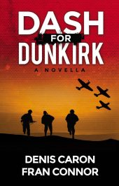 bargain ebooks Dash for Dunkirk Historical Fiction by Denis Caron & Fran Connor