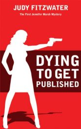 Judy Fitzwater Dying to get Published free Kindle ebooks