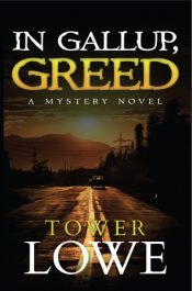 bargain ebooks In Gallup, Greed Mystery by Tower Lowe