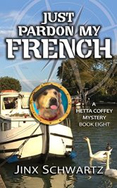 Just Pardon My French Mystery by Jinx Schwartz