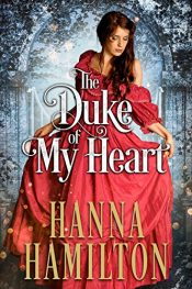 Hanna Hamilton The Duke of My Heart free Kindle ebooks