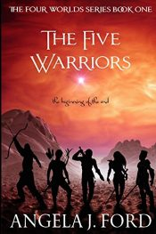 Angela J. Ford The Five Warriors free Kindle ebooks