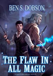 Ben S. Dobson The Flaw in All Magic free Kindle ebooks