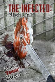 The Infected: Nightfall (Book Three) Horror by Joseph Zuko