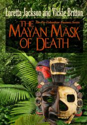 bargain ebooks The Mayan Mask of Death Action/Adventure by Loretta Jackson & Vickie Britton