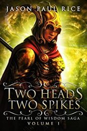 Jason Paul Rice Two Heads Two Spikes free Kindle ebooks