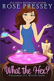 bargain ebooks What the Hex? Paranormal Mystery by Rose Pressey