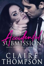 bargain ebooks Accidental Submission Erotic Romance by Claire Thompson