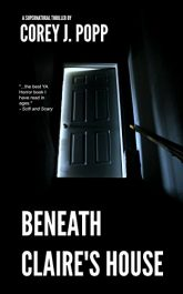 bargain ebooks Beneath Claire's House Young Adult/Teen Horror by Corey J. Popp