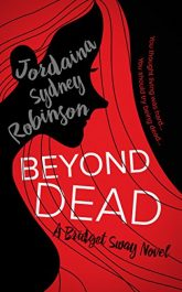 bargain ebooks Beyond Dead: A Bridget Sway Novel Mystery by Jordaina Sydney Robinson