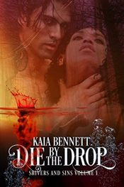 bargain ebooks Die By the Drop Erotic Romance by Kaia Bennett