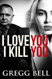 bargain ebooks I Love You I Kill You: A Riveting Suspense Thriller Thriller by Gregg Bell