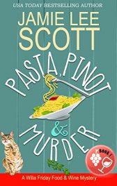 Jamie Lee Scott Pasta Pinot & Murder
