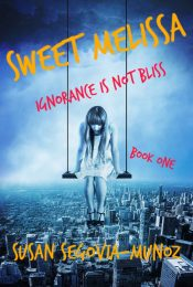 bargain ebooks Sweet Melissa Ignorance Is Not Bliss Young Adult/Teen Memoir by Susan Segovia-Munoz