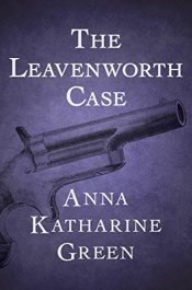 bargain ebooks The Leavenworth Case Classic Historical Mystery by Anna Katharine Green