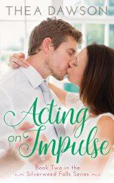 bargain ebooks Acting on Impulse Contemporary Romance by Thea Dawson