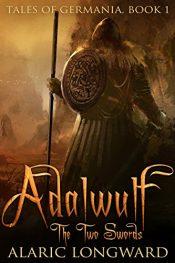 bargain ebooks Adalwulf: The Two Swords Historical Fiction by Alaric Longward