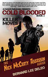 bargain ebooks Cold Blooded Assassin Book 2: Killer Moves Action/Adventure by Bernard Lee DeLeo
