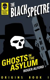 bargain ebooks Ghosts in the Asylum (The black Spectre Origins Book 1) Mystery Thriller by Roger Alford
