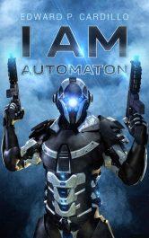 amazon bargain ebooks I Am Automaton Science Fiction Fantasy By Edward P. Cardillo