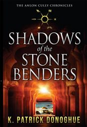 bargain ebooks Shadows of the Stone Benders Fantasy Adventure by K. Patrick Donoghue
