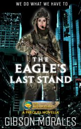 bargain ebooks The Eagle's Last Stand SciFi Thriller by Gibson Morales