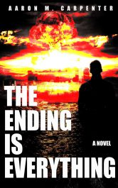 bargain ebooks The Ending is Everything Post-Apocalyptic Science Fiction by Aaron M. Carpenter
