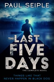bargain ebooks The Last Five Days: The Complete Novel: A Post Apocalyptic Thriller (The Great Dying Book 1) SciFi/Fantasy by Paul Seiple