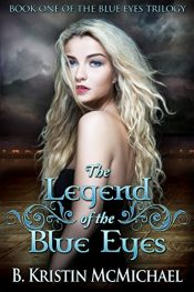 amazon bargain ebooks The Legend of the Blue Eyes (The Blue Eyes Trilogy Book 1) Young Adult/Teen by B. Kristin McMichael