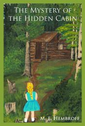 bargain ebooks The Mystery of the Hidden Cabin Historical Fiction by M.E. Hembroff