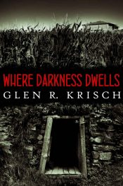 bargain ebooks Where Darkness Dwells: a Great Depression horror novel Horror by Glen R. Krisch