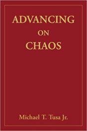 bargain ebooks Advancing on Chaos Action/Adventure by Michael T. Tusa Jr.