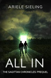 amazon bargain ebooks All In: A Prequel (The Sagittan Chronicles Book 0) YA/Teen Science Fiction by Bobbi Holmes