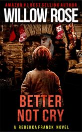 bargain ebooks Better Not Cry (Rebekka Frank Book 8) Horror by Willow Rose