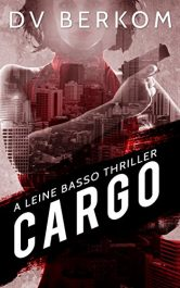 amazon bargain ebooks Cargo: A Leine Basso Thriller Crime Thriller by D.V. Berkom