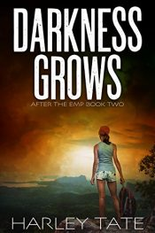 bargain ebooks Darkness Grows: A Post Apocalyptic Survival Thriller (After the EMP Book 2) Action Adventure Thriller by Harley Tate