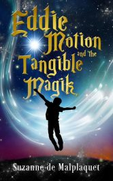 bargain ebooks Eddie Motion and the Tangible Magik Young Adult/Teen by Suzanne de Malplaquet