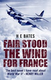 amazon bargain ebooks Fair Stood The Wind For France Historical Thriller by H.E. Bates